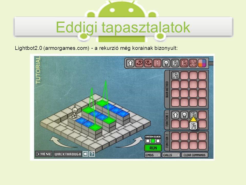 Eddigi tapasztalatok Lightbot2.0 (armorgames.com) - a rekurzió még korainak bizonyult: