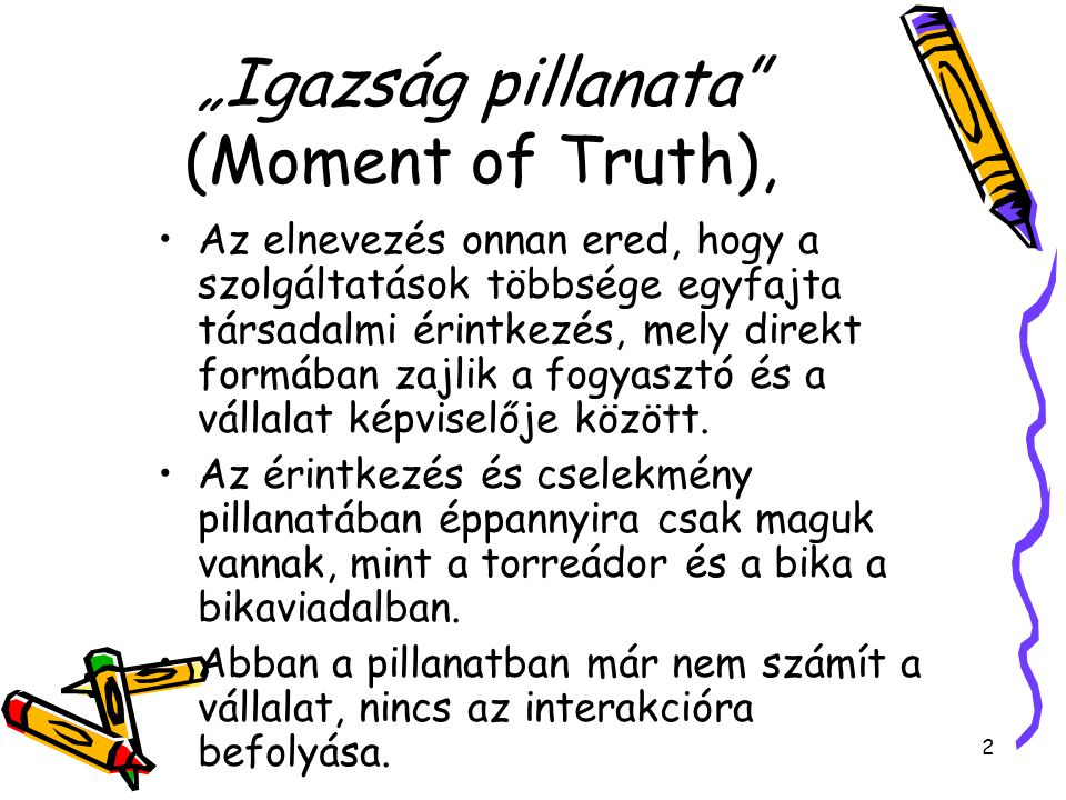 """Igazság pillanata (Moment of Truth),"