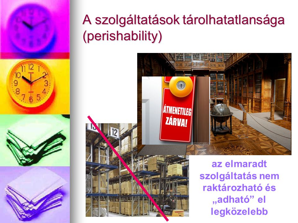 A szolgáltatások tárolhatatlansága (perishability)