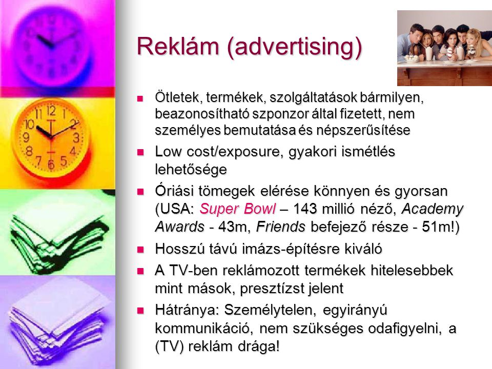 Reklám (advertising) Low cost/exposure, gyakori ismétlés lehetősége
