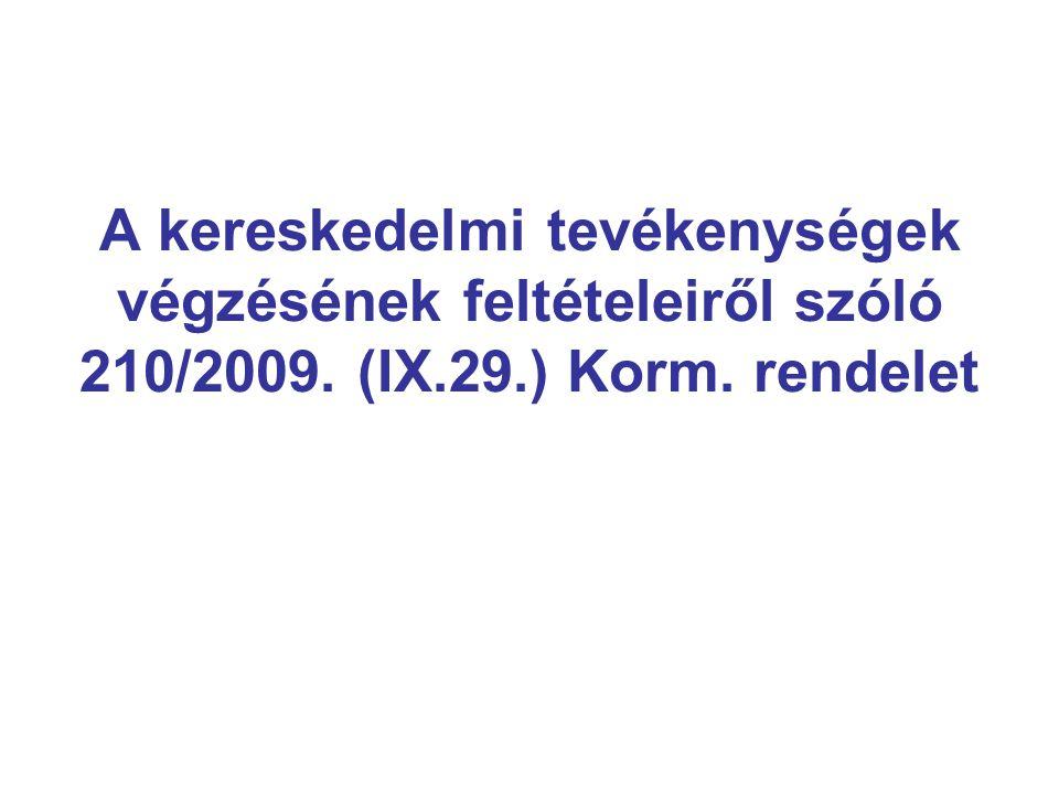A kereskedelmi tevékenységek végzésének feltételeiről szóló 210/2009