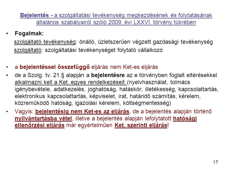 Bejelentés - a szolgáltatási tevékenység megkezdésének és folytatásának általános szabályairól szóló 2009. évi LXXVI. törvény tükrében