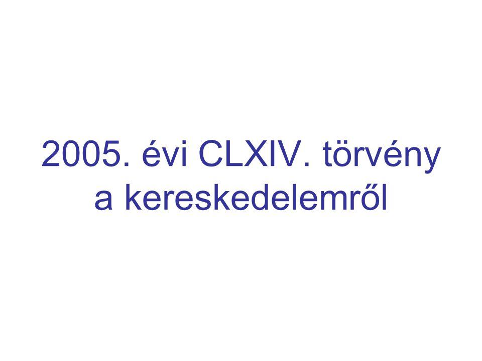2005. évi CLXIV. törvény a kereskedelemről