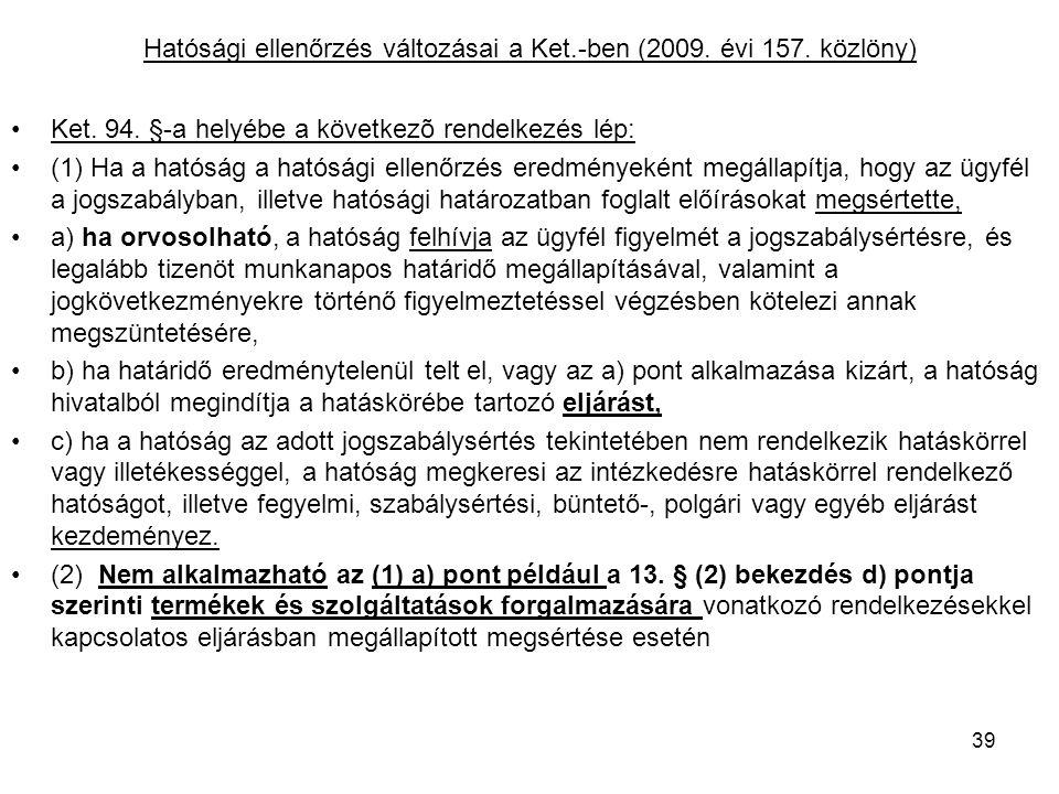 Hatósági ellenőrzés változásai a Ket.-ben (2009. évi 157. közlöny)