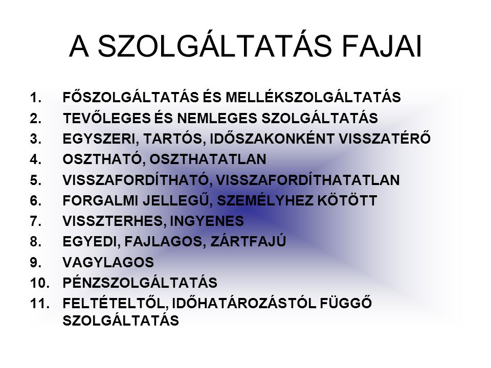 A SZOLGÁLTATÁS FAJAI FŐSZOLGÁLTATÁS ÉS MELLÉKSZOLGÁLTATÁS