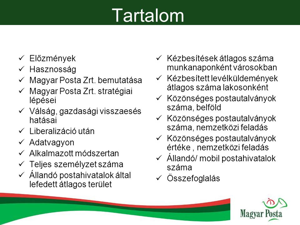 Tartalom Előzmények Hasznosság Magyar Posta Zrt. bemutatása