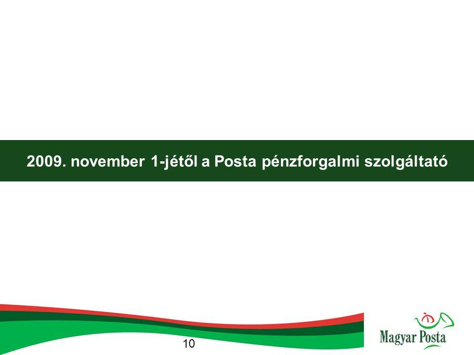 2009. november 1-jétől a Posta pénzforgalmi szolgáltató