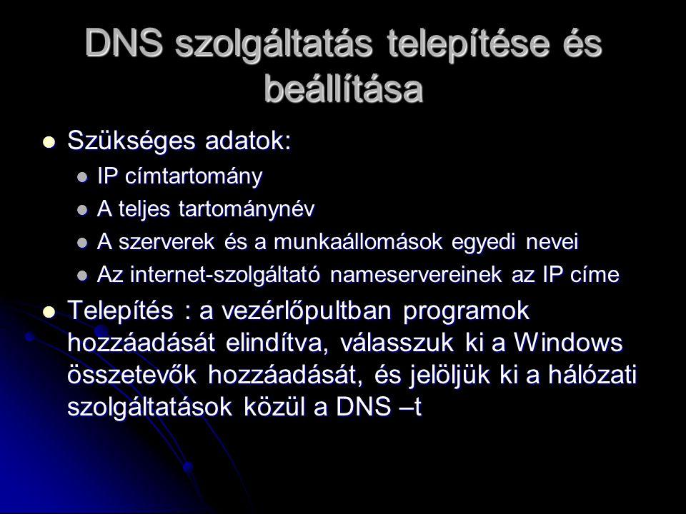 DNS szolgáltatás telepítése és beállítása