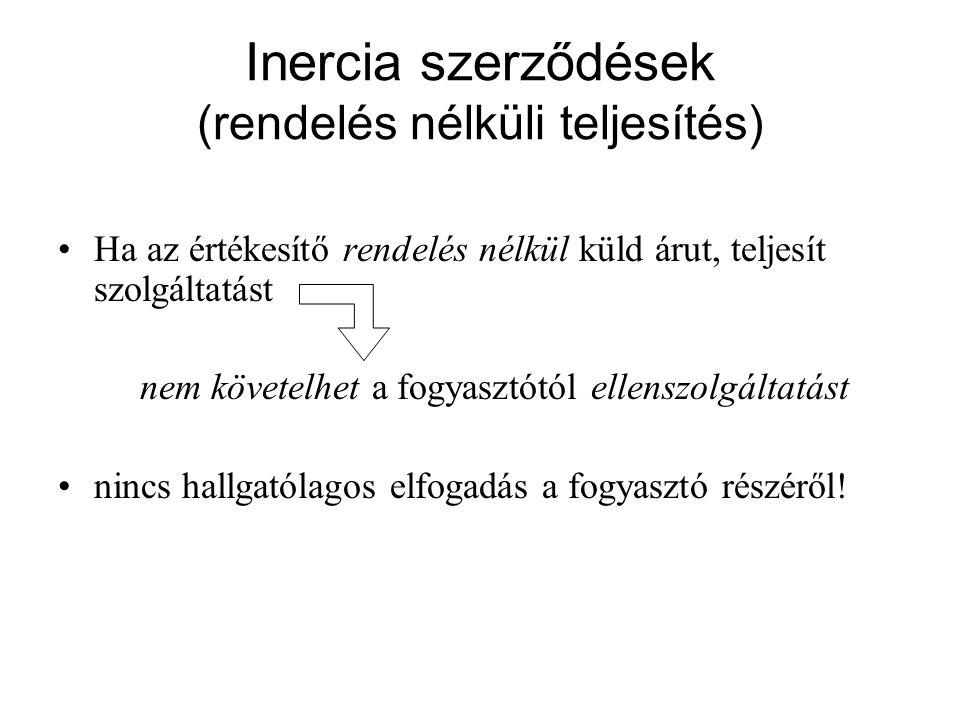 Inercia szerződések (rendelés nélküli teljesítés)