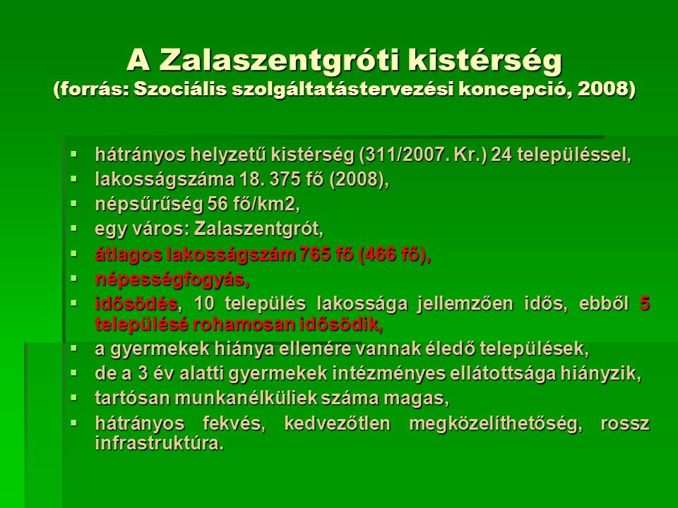 A Zalaszentgróti kistérség (forrás: Szociális szolgáltatástervezési koncepció, 2008)