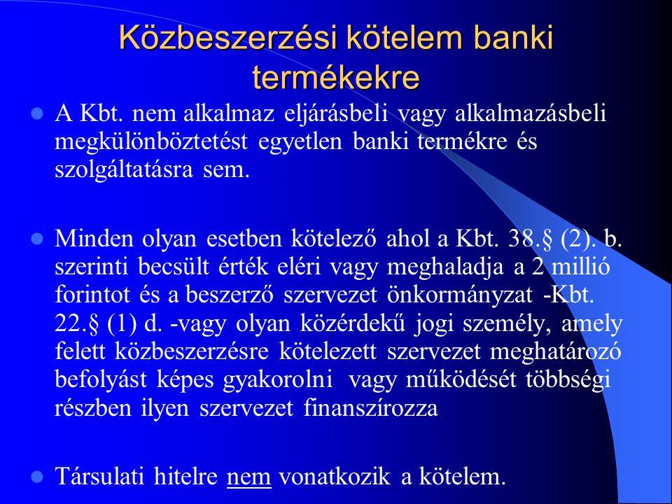 Közbeszerzési kötelem banki termékekre