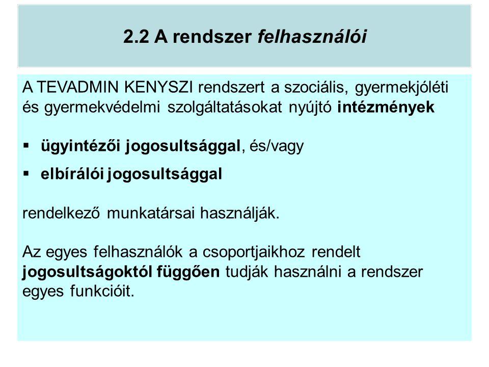 2.2 A rendszer felhasználói