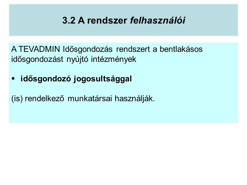 3.2 A rendszer felhasználói