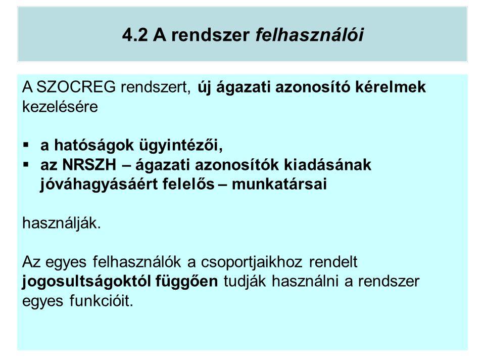 4.2 A rendszer felhasználói