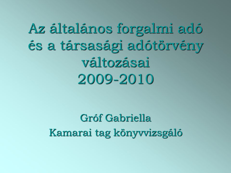 Gróf Gabriella Kamarai tag könyvvizsgáló