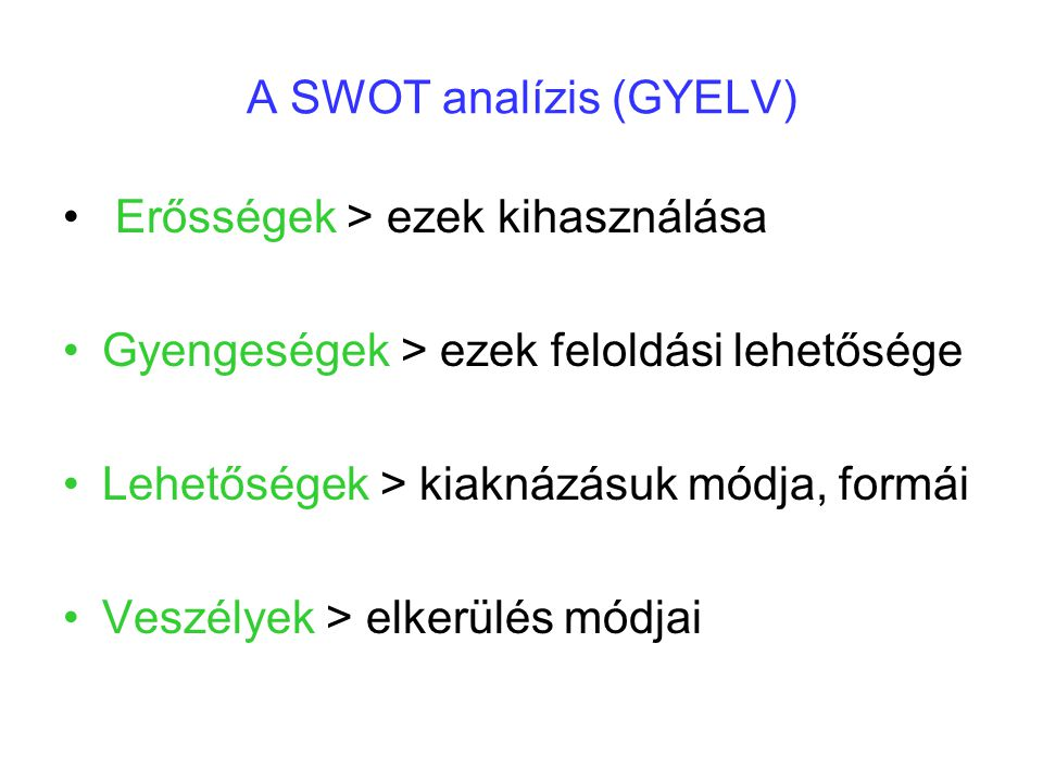 A SWOT analízis (GYELV)