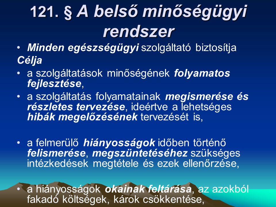 121. § A belső minőségügyi rendszer