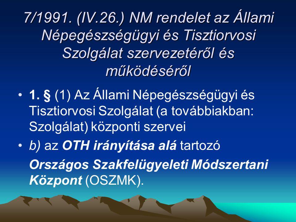 7/1991. (IV.26.) NM rendelet az Állami Népegészségügyi és Tisztiorvosi Szolgálat szervezetéről és működéséről