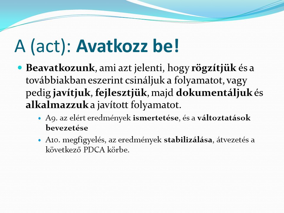 A (act): Avatkozz be!