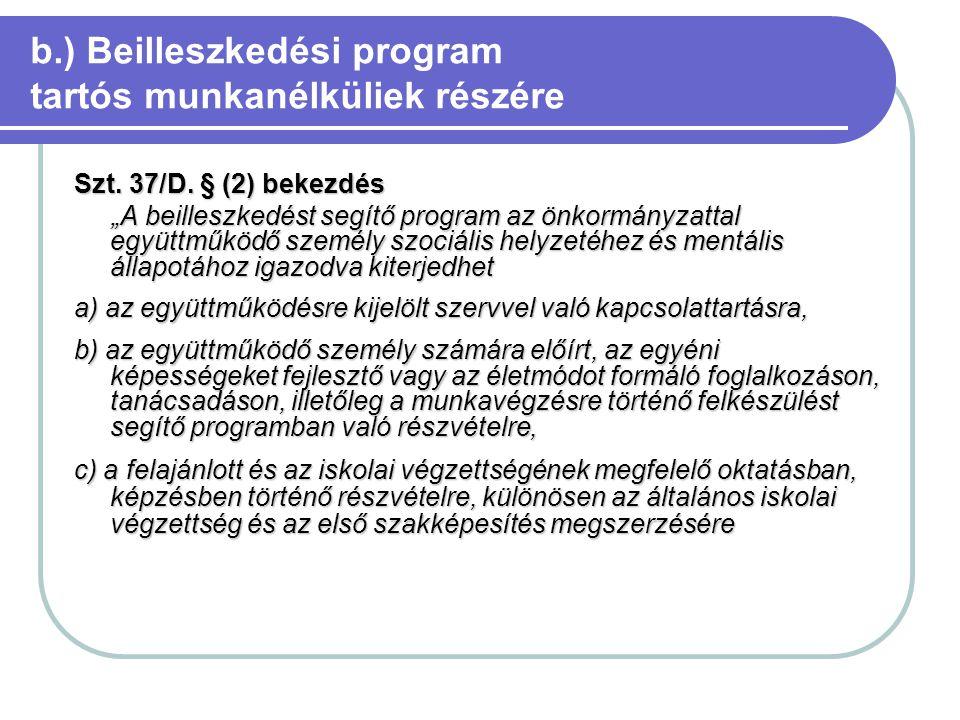 b.) Beilleszkedési program tartós munkanélküliek részére