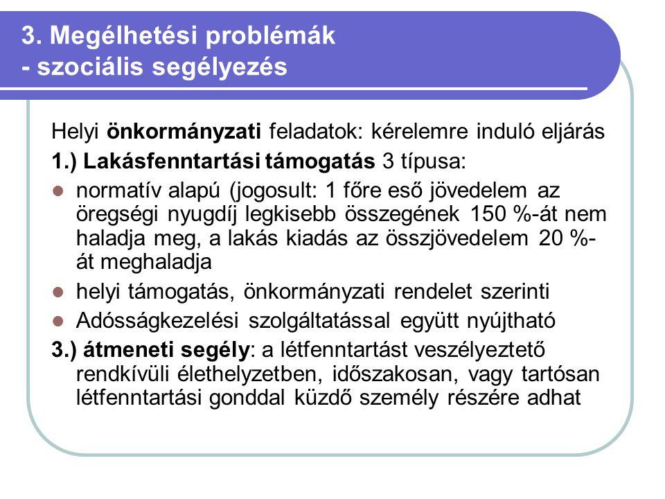 3. Megélhetési problémák - szociális segélyezés