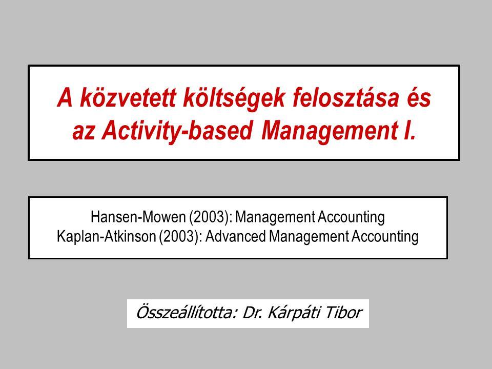 A közvetett költségek felosztása és az Activity-based Management I.
