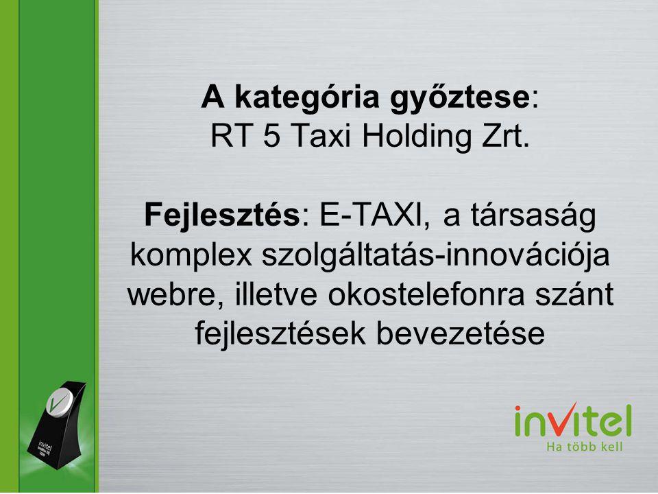 A kategória győztese: RT 5 Taxi Holding Zrt