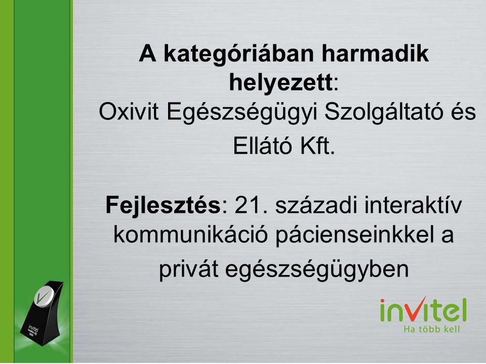 A kategóriában harmadik helyezett: Oxivit Egészségügyi Szolgáltató és Ellátó Kft.