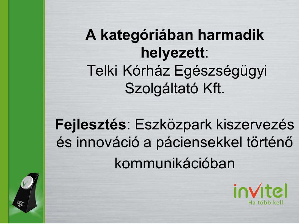 A kategóriában harmadik helyezett: Telki Kórház Egészségügyi Szolgáltató Kft.
