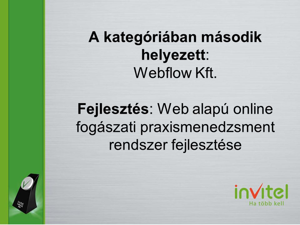 A kategóriában második helyezett: Webflow Kft