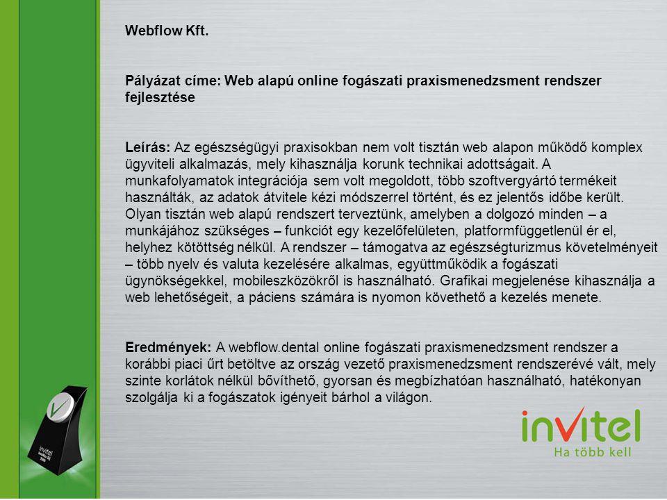 Webflow Kft. Pályázat címe: Web alapú online fogászati praxismenedzsment rendszer fejlesztése.
