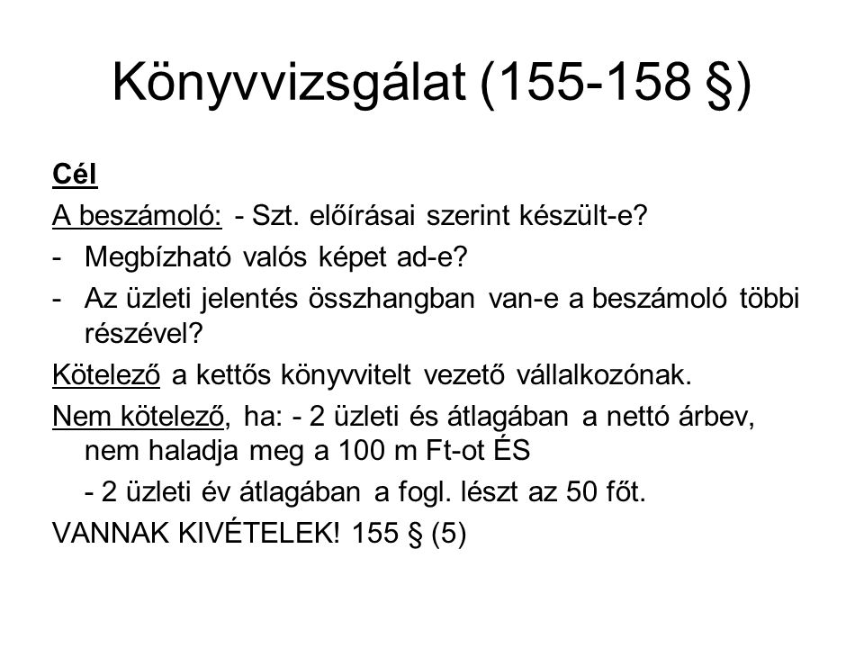 Könyvvizsgálat (155-158 §) Cél