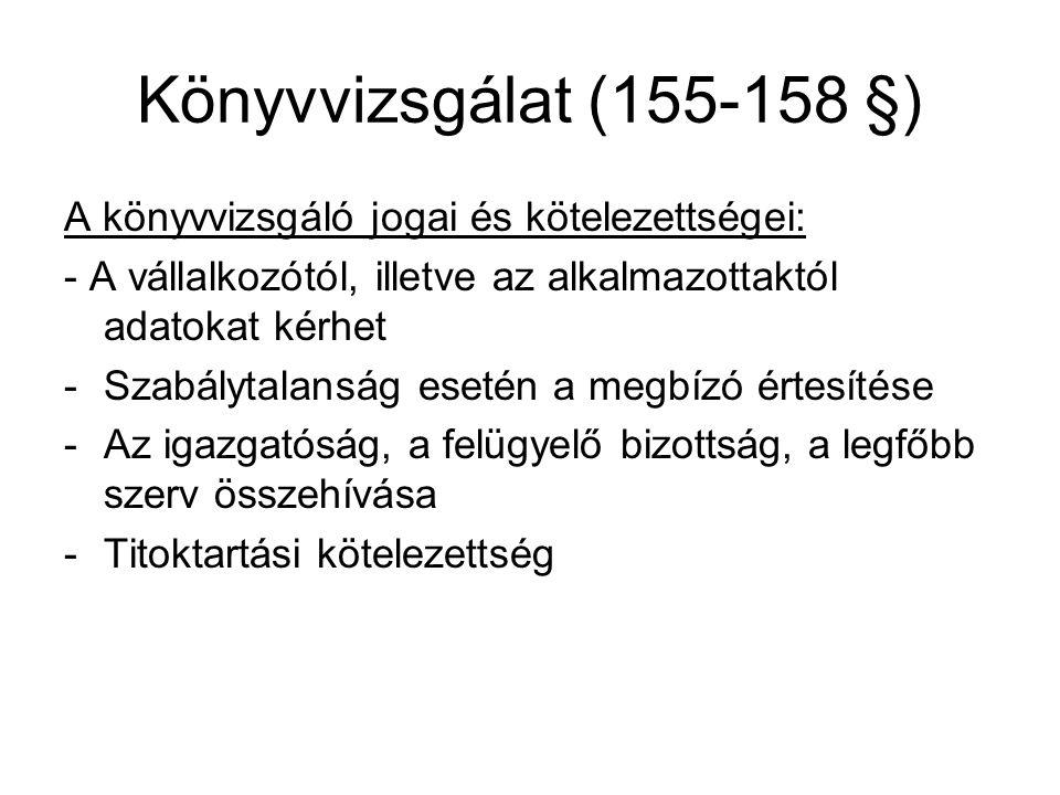 Könyvvizsgálat (155-158 §) A könyvvizsgáló jogai és kötelezettségei: