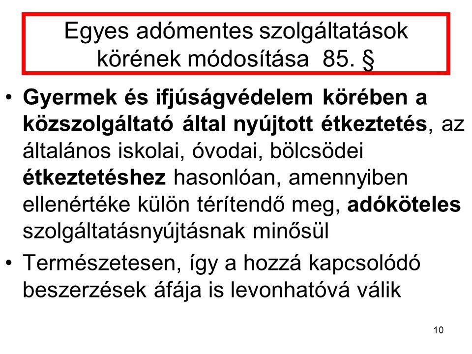 Egyes adómentes szolgáltatások körének módosítása 85. §