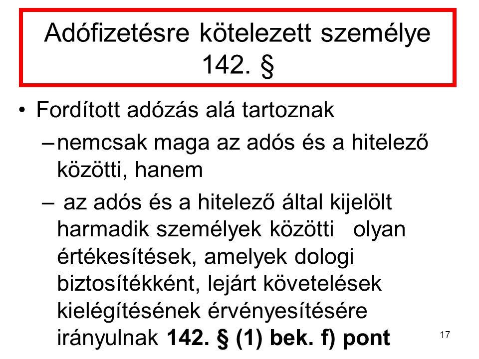 Adófizetésre kötelezett személye 142. §