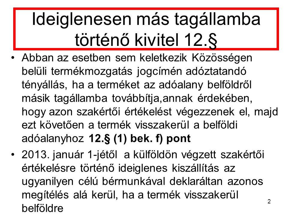 Ideiglenesen más tagállamba történő kivitel 12.§