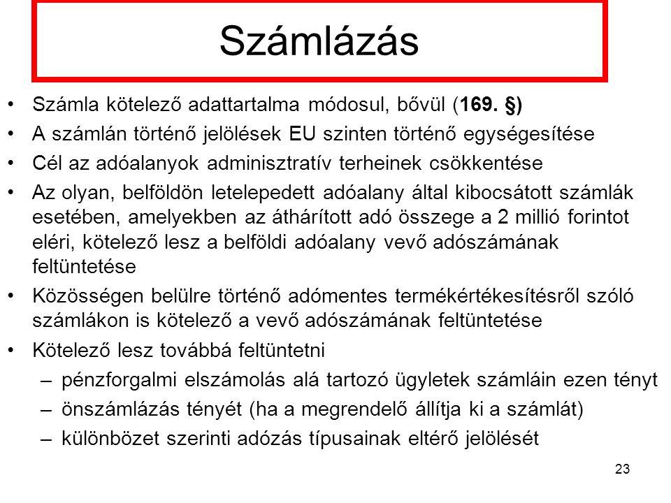 Számlázás Számla kötelező adattartalma módosul, bővül (169. §)