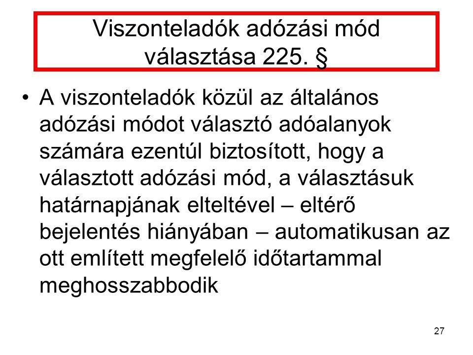Viszonteladók adózási mód választása 225. §
