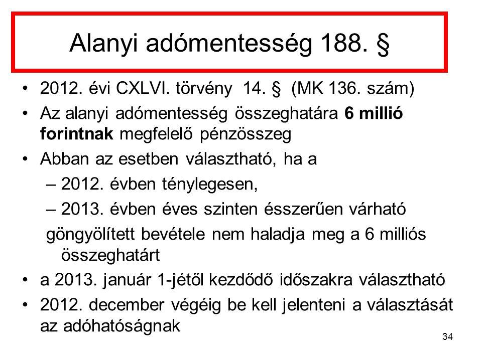 Alanyi adómentesség 188. § 2012. évi CXLVI. törvény 14. § (MK 136. szám)