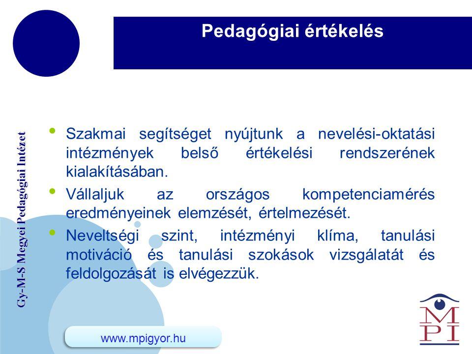 Pedagógiai értékelés Szakmai segítséget nyújtunk a nevelési-oktatási intézmények belső értékelési rendszerének kialakításában.