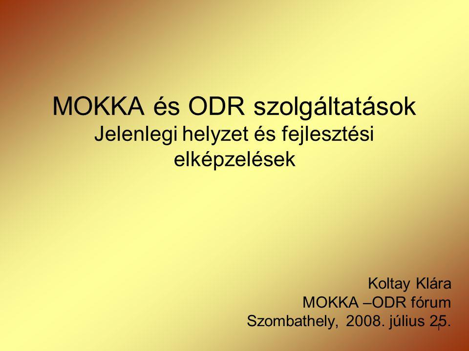 Koltay Klára MOKKA –ODR fórum Szombathely, 2008. július 25.