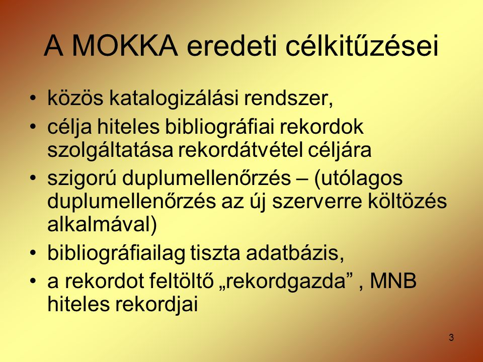 A MOKKA eredeti célkitűzései