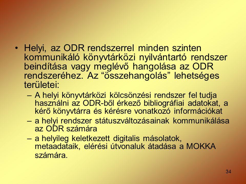 Helyi, az ODR rendszerrel minden szinten kommunikáló könyvtárközi nyilvántartó rendszer beindítása vagy meglévő hangolása az ODR rendszeréhez. Az összehangolás lehetséges területei: