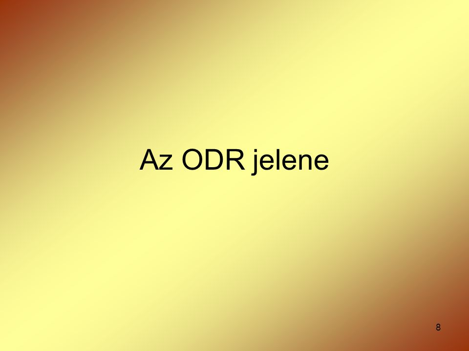 Az ODR jelene