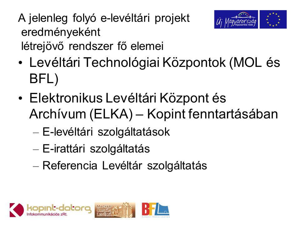 Levéltári Technológiai Központok (MOL és BFL)