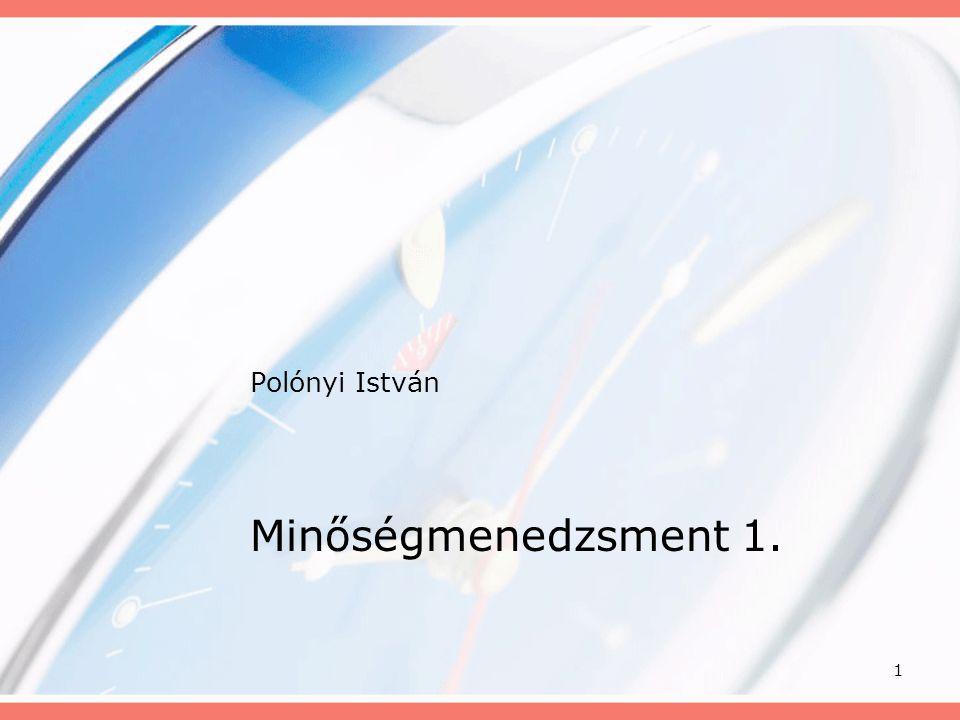 Polónyi István Minőségmenedzsment 1.