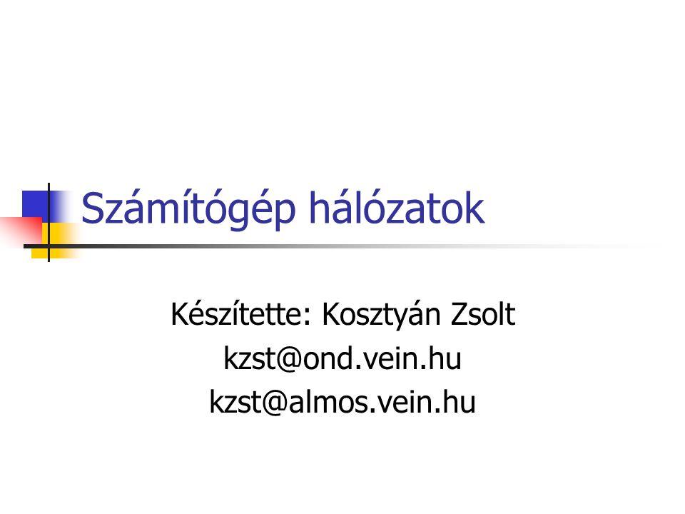 Készítette: Kosztyán Zsolt kzst@ond.vein.hu kzst@almos.vein.hu