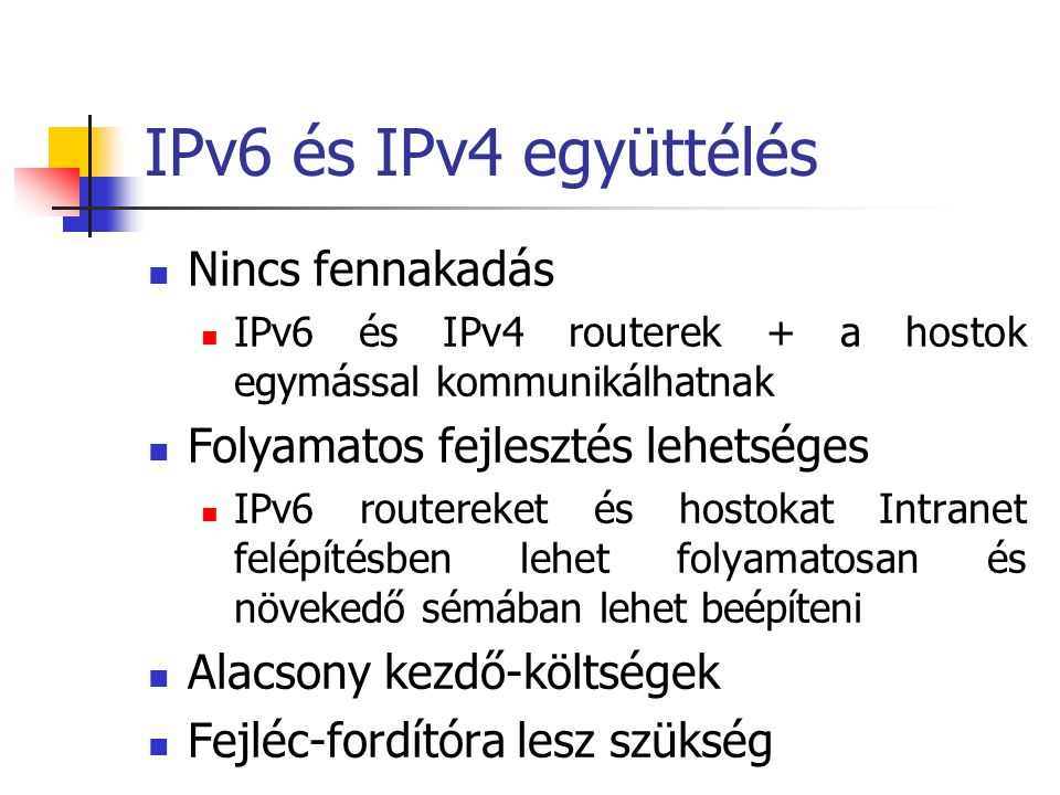IPv6 és IPv4 együttélés Nincs fennakadás