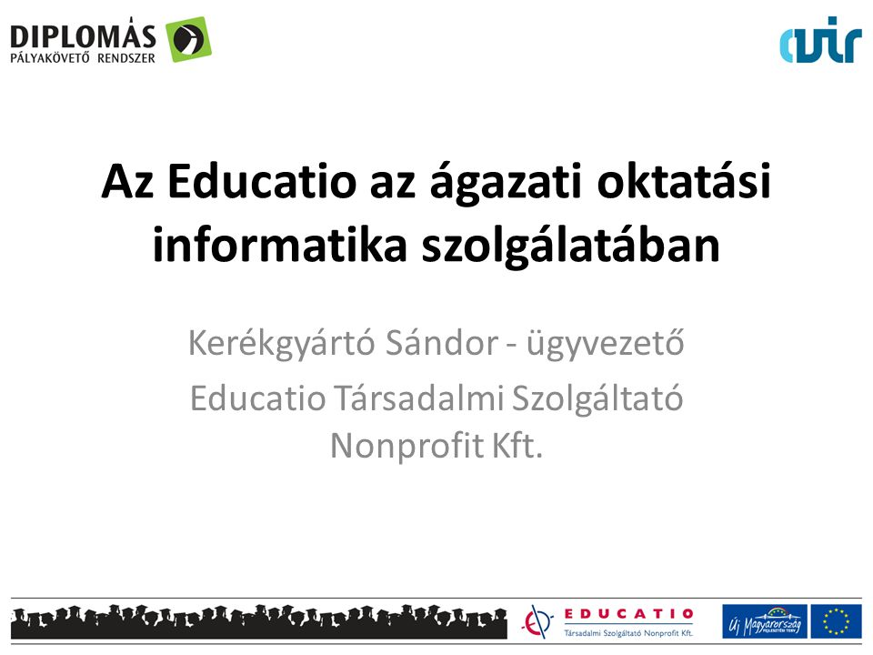 Az Educatio az ágazati oktatási informatika szolgálatában