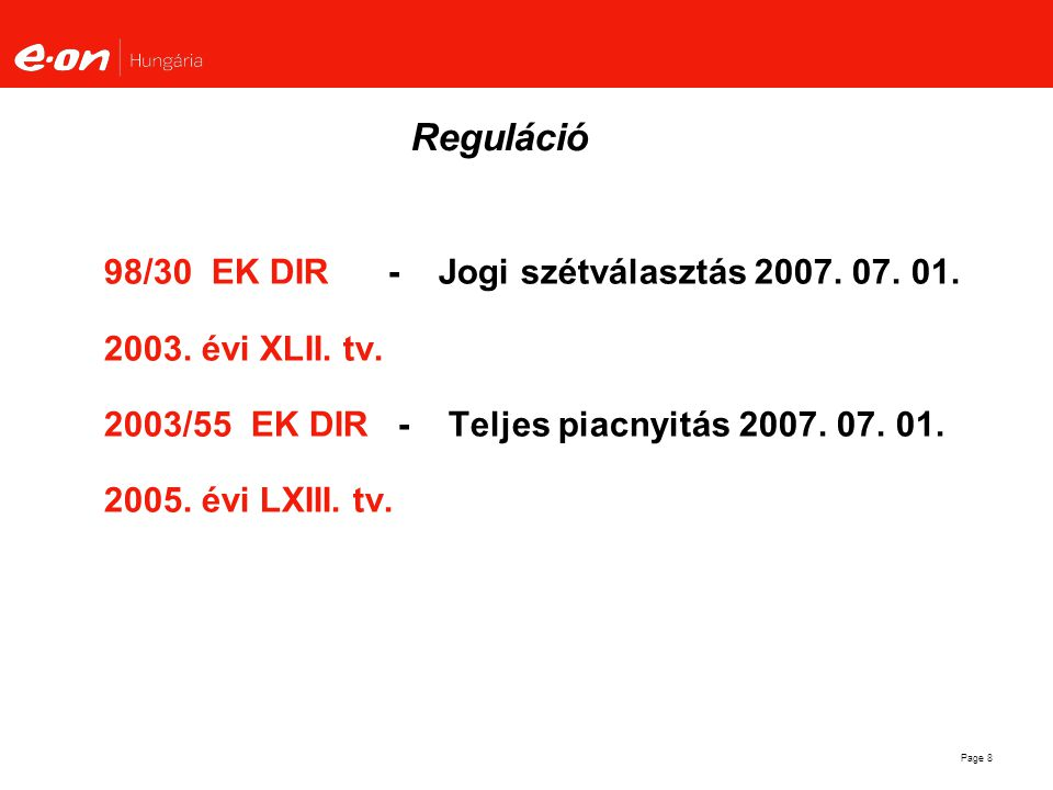 Reguláció 98/30 EK DIR - Jogi szétválasztás 2007. 07. 01.